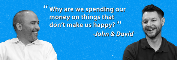 "My Money Story: John & David – ""Why are we spending our money on things that don't make us happy?"""
