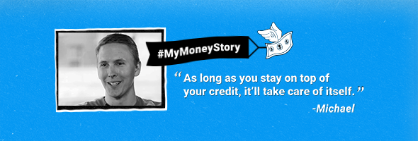 "My Money Story: Michael – ""Credit is a privilege, not a right"""