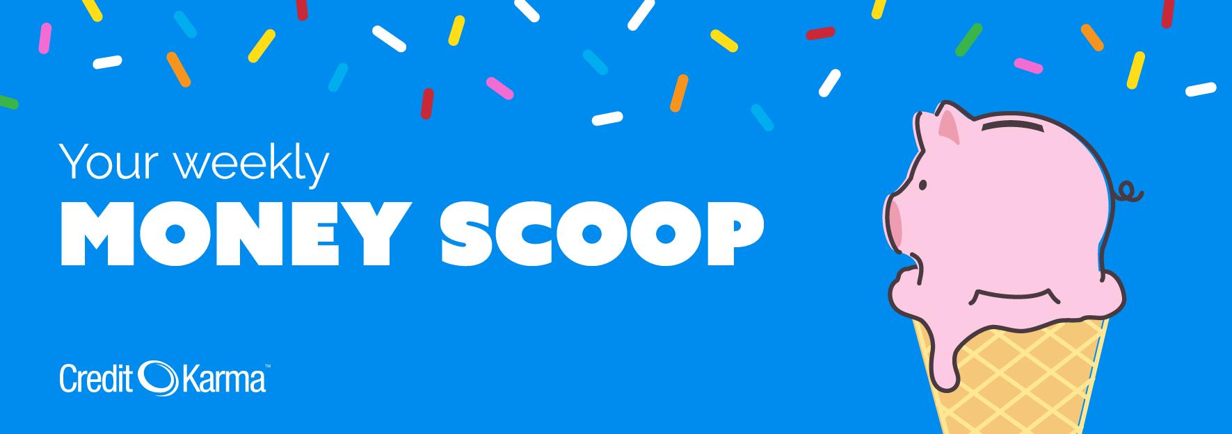 Your weekly money scoop: October 28, 2016