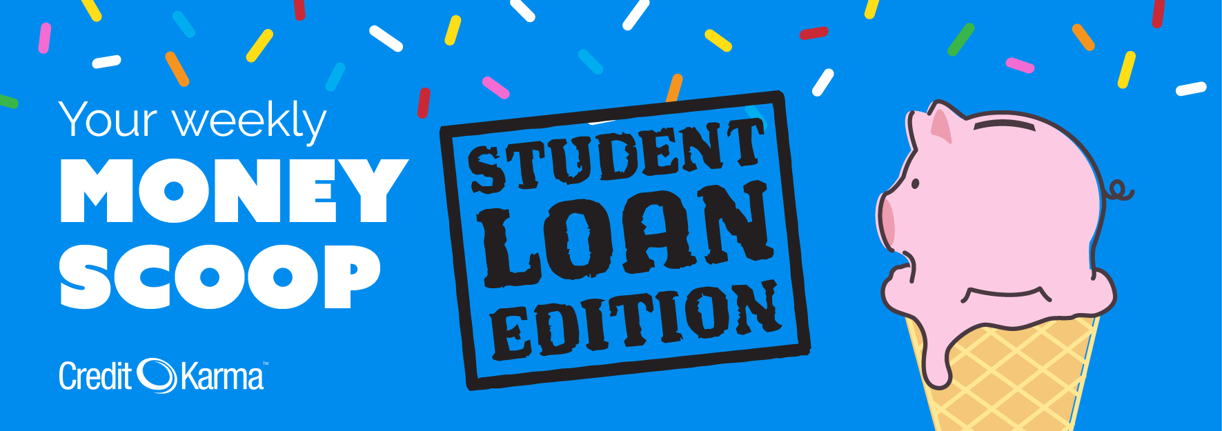 Your weekly money scoop: Student loan edition