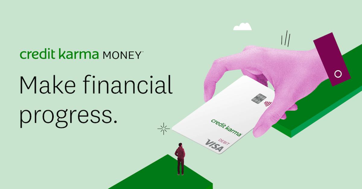 Checking & Savings Accounts With Rewards Credit Karma Money™