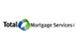 Total Mortgage Services, LLC. Reviews